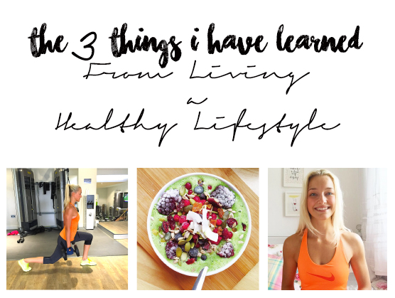 three things i have learned from living a healthy lifestyle