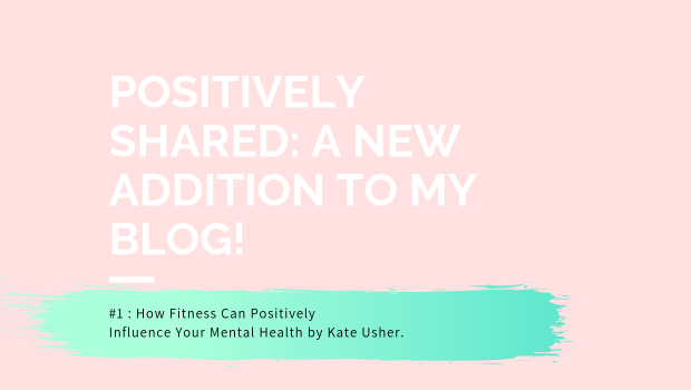 POSITIVELY SHARED_ A NEW ADDITION TO MY BLOG!